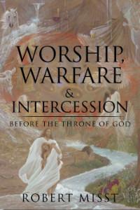 Worship, Warfare, and Intercession